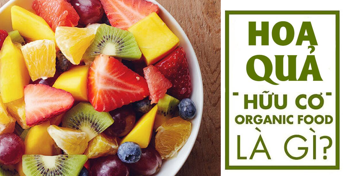 Phân biệt trái cây Organic và trái cây Sạch