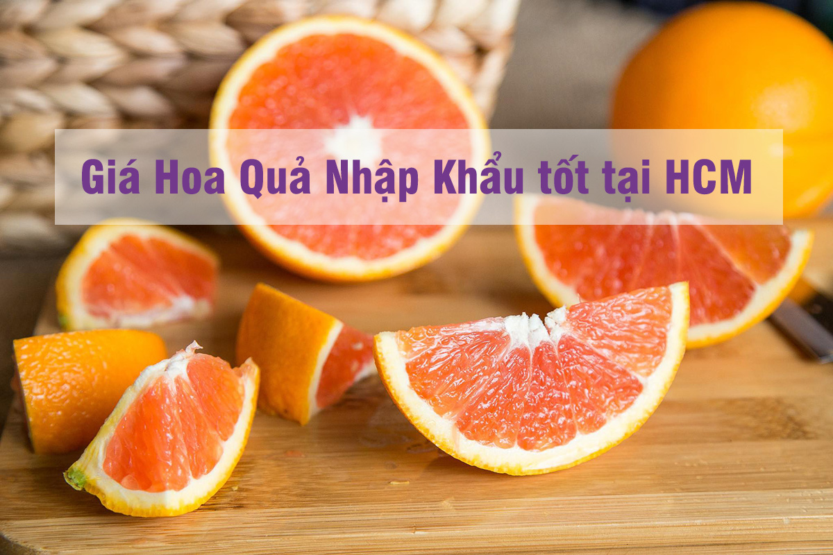 Giá hoa quả nhập khẩu siêu tốt ở Tp Hồ Chí Minh