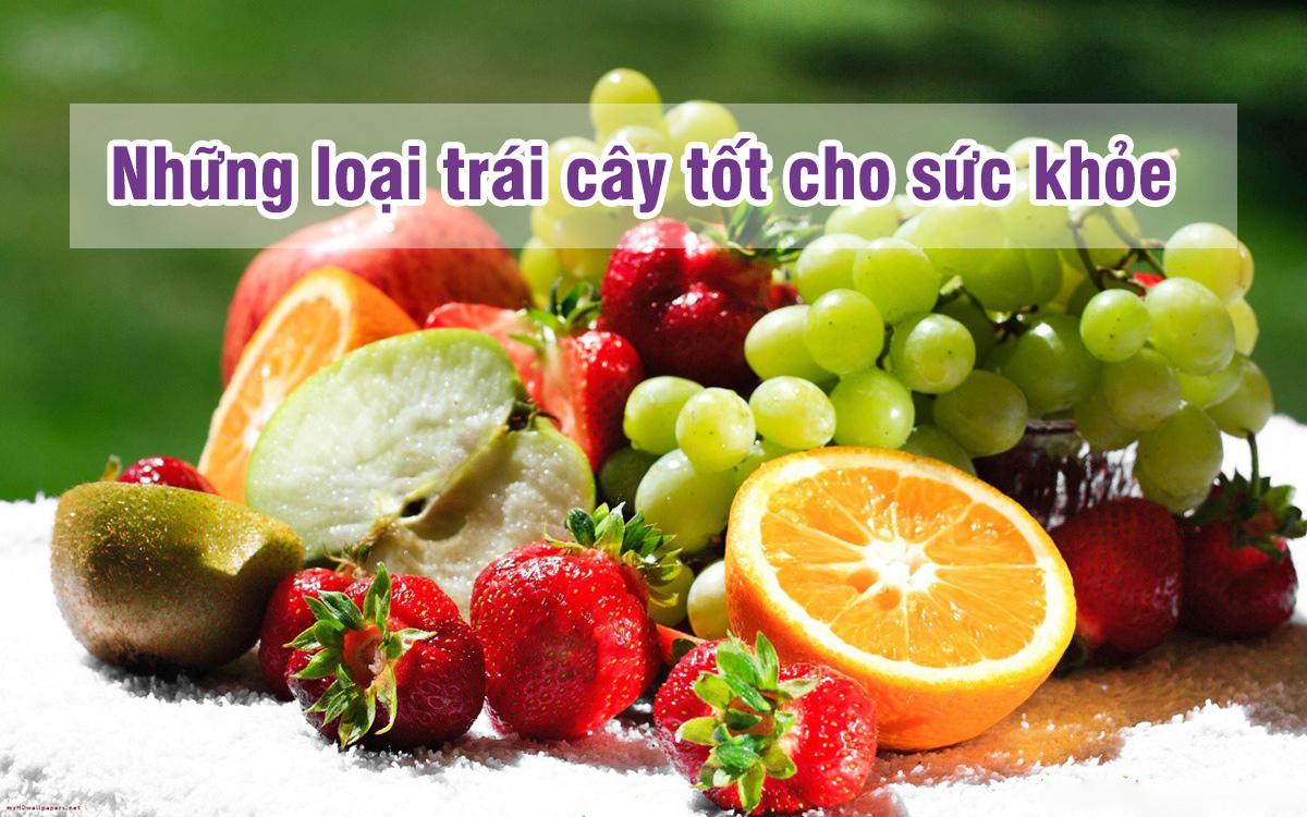 Những loại trái cây tốt cho sức khỏe mà bạn nên ăn
